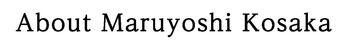 About Maruyoshi Kosaka Wood Urushi Works